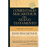 Hebreos y Santiago (Comentario MacArthur del N.T.) (Spanish Edition)