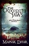 The Crocodile's Jaws: An Alice in Deadland Adventure (Alice, No.7)