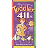 Toddler 411: Clear Answers & Smart Advice for Your Toddler, 2nd Edition ~ Denise Fields
