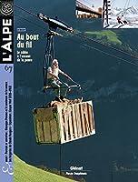 L'Alpe, N° 67 : Transport par câble : à l'assaut de la pente