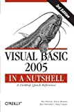 Visual Basic 2005 in a Nutshell (In a Nutshell (O'Reilly)) (059610152X) by Tim Patrick
