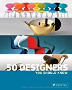 50 Designers You Should Know by Claudia…