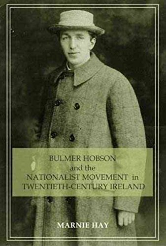 bulmer-hobson-and-the-nationalist-movement-in-twentieth-century-ireland-by-marnie-hay-published-augu