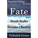 Timeless Trilogy, Book One, Fate ~ Tallulah Grace