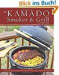 The Kamado Smoker & Grill Cookbook: D...