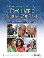Lippincott's Manual of Psychiatric Nursing Care Plans  by Schultz