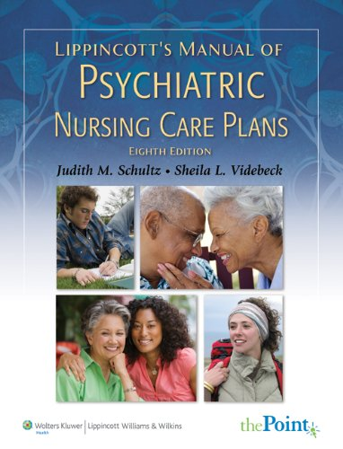 Lippincott's Manual of Psychiatric Nursing Care Plans...