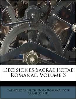 Decisiones Sacrae Rotae Romanae Volume 3 Italian Edition