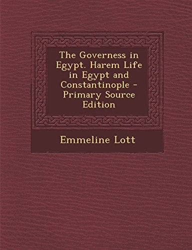 The Governess in Egypt. Harem Life in Egypt and Constantinople
