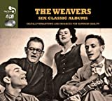 6 Classic Albums [Audio CD] The Weavers The Weavers