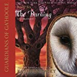 Guardians of Ga'Hoole, Book Six: The Burning (       UNABRIDGED) by Kathryn Lasky Narrated by Pamela Garelick