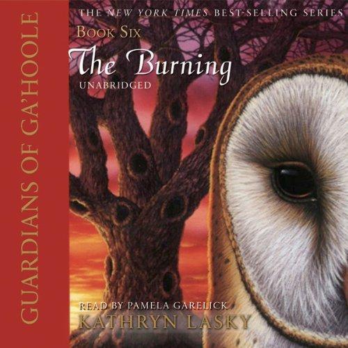 Guardians of Ga'Hoole, Book Six: The Burning