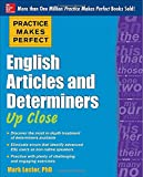 Practice Makes Perfect English Articles and Determiners Up Close (Practice Makes Perfect Series) (0071752064) by Lester, Mark