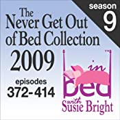 The Never Get Out of Bed Collection: 2009 In Bed With Susie Bright — Season 9 | [Susie Bright]