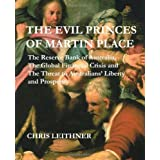 The Evil Princes of Martin Place: The Reserve Bank of Australia, the Global Financial Crisisby Chris Leithner
