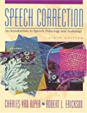 img - for Speech Correction: An Introduction to Speech Pathology and Audiology (9th Edition) book / textbook / text book
