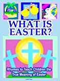 What is Easter?: Easter Book for Kids to Teach Children the Meaning of Easter (Easter Books for Kids)
