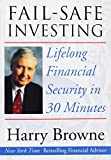 Fail-Safe Investing: Lifelong Financial Security in 30 Minutes
