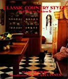 img - for Classic Country Style: And How to Achieve It book / textbook / text book