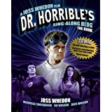 "Dr Horrible's Sing-Along Blog Bookvon ""Joss Whedon"""