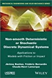 img - for Non Smooth Deterministic or Stochastic Discrete Dynamical Systems: Applications to Models with Friction or Impact (Mechanical Engineering and Solid Mechanics) book / textbook / text book