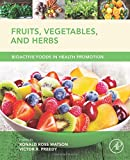img - for Fruits, Vegetables, and Herbs: Bioactive Foods in Health Promotion book / textbook / text book