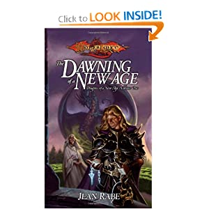 The Dawning of a New Age (Dragonlance: Dragons of a New Age, Book 1) by Jean Rabe
