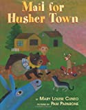 img - for Mail for Husher Town by Mary Louise Cuneo (2000-03-01) book / textbook / text book