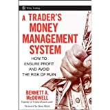 A Trader's Money Management System: How to Ensure Profit and Avoid the Risk of Ruinby Bennett A. McDowell