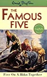 Enid Blyton Famous Five: 10: Five On A Hike Together