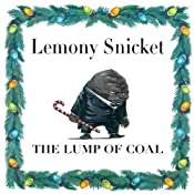 The Lump of Coal | [Lemony Snicket]