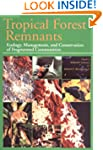 Tropical Forest Remnants: Ecology, Ma...