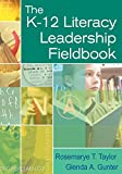 img - for The K-12 Literacy Leadership Fieldbook book / textbook / text book