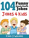 104 Funny Knock Knock Jokes 4 kids (J...
