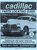 img - for Cadillac Parts Locating Guide book / textbook / text book