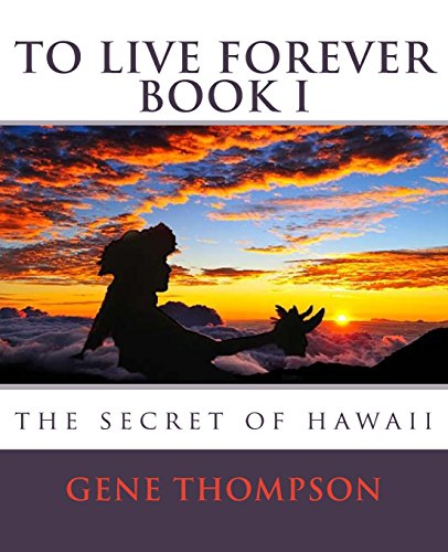 To Live Forever - The Secret of Hawaii