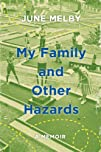 My Family and Other Hazards A Memoir
