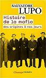 echange, troc Salvatore Lupo - Histoire de la mafia : Des origines à nos jours
