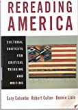 Rereading America: Cultural Contexts for Critical Thnking and Writing (0312249160) by Gary Colombo