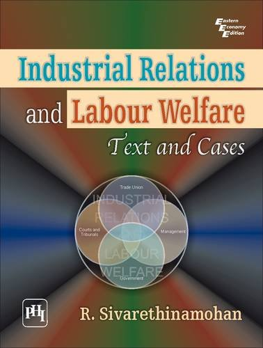 Industrial Relations and Labour Welfare Text and Cases