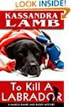 To Kill A Labrador: A Marcia Banks an...