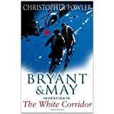 White Corridor: (Bryant & May Book 5)by Christopher Fowler
