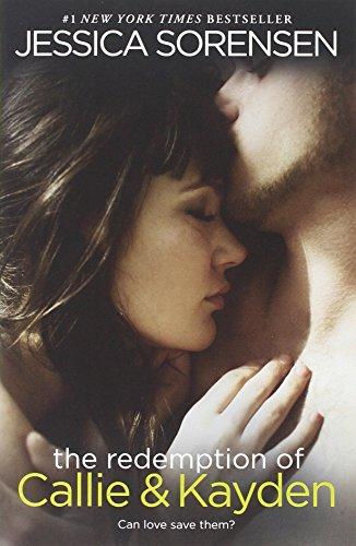 The Redemption of Callie and Kayden by Jessica Sorensen