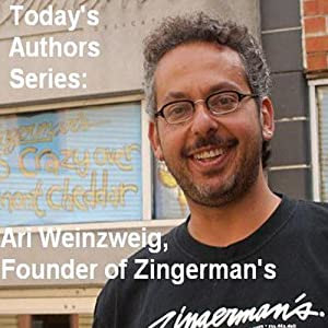 Today's Authors Series: Ari Weinzweig, Founder of Zingerman's | [Ari Weinzweig]