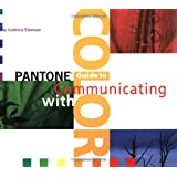 Pantone Guide to Communicating With Color ~ Leatrice Eiseman