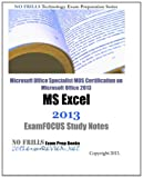 ExamREVIEW Microsoft Office Specialist MOS Certification on Microsoft Office 2013 MS Excel 2013 ExamFOCUS Study Notes