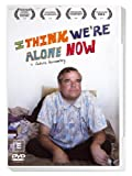 I Think We're Alone Now [DVD] [2009]