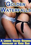 Golden Waterfalls, A Lesbian Golden Showers Anthology