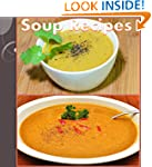 Soup Recipes: The Huge Soup Cookbook...