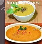 Soup Recipes: The Huge Soup Cookbook...
